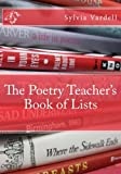 The Poetry Teacher's Book of Lists, Sylvia Vardell, 1475100744