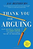 Thank You for Arguing, Revised and Updated Edition, Jay Heinrichs, 0385347758