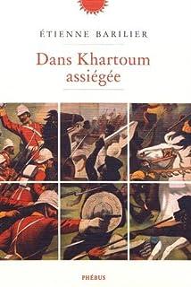 Dans Khartoum assiégée, Barilier, Etienne