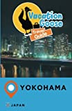 Vacation Goose Travel Guide Yokohama Japan
