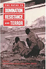 The Paths to Domination, Resistance, and Terror Paperback