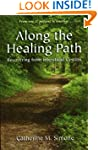 Along the Healing Path: Recovering fr...