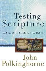Testing Scripture: A Scientist Explores the Bible