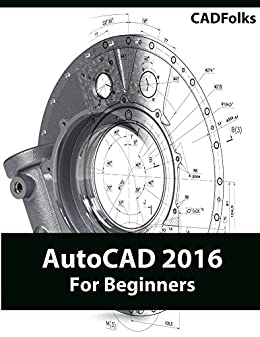 Autocad 2016 for beginners cadfolks ebook amazon autocad 2016 for beginners by cadfolks fandeluxe Gallery