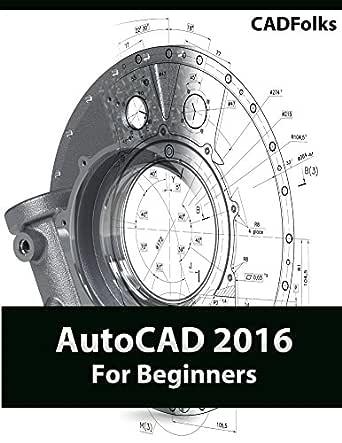 AutoCAD 2016 For Beginners (English Edition) eBook: CADFolks: Amazon.es: Tienda Kindle