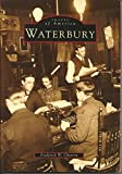Waterbury (Images of America (Arcadia Publishing))