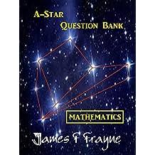 A-Star Question Bank (Mathematics)