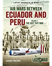 Air Wars Between Ecuador and Peru, Volume 1: The July 1941 War
