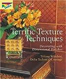Terrific Texture Techniques, Delta Technical Coatings and Tiffany Windsor, 140274076X