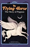 The Flying Horse (All Aboard Reading)