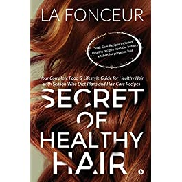 Secret of Healthy Hair: Your Complete Food & Lifestyle Guide for Healthy Hair with Season Wise Diet Plans and Hair Care…