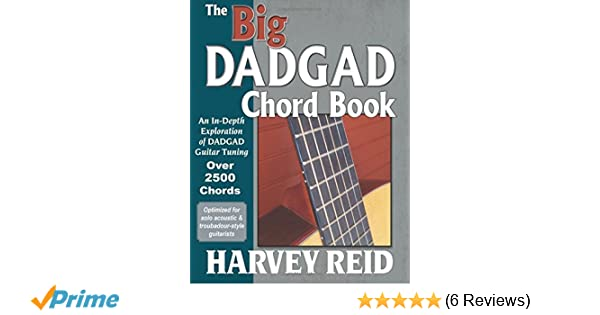 The Big DADGAD Chord Book: An In-Depth Exploration of DADGAD Guitar ...