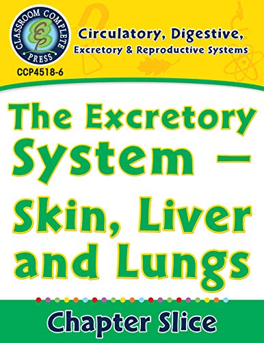 Circulatory, Digestive & Reproductive Systems: Skin, Liver & Lungs Gr. 5-8 (English Edition)