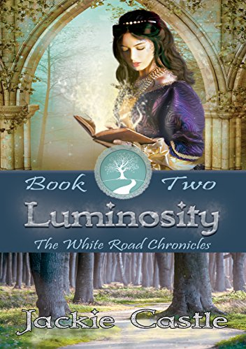 Luminosity: Book Two (The White Road Chronicles 2)