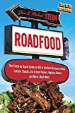 : Roadfood: The Coast-to-Coast Guide to 900 of the Best Barbecue Joints, Lobster Shacks, Ice Cream Parlors, Highway Diners, and Much, Much More, now in its 9th edition