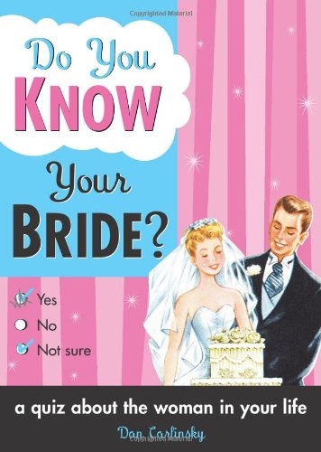 Do You Know Your Bride?: A Quiz About the Woman in Your Life