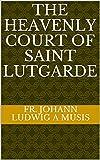 The Heavenly Court of Saint Lutgarde