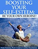 img - for Boosting Your Self Esteem: Be Your Own Heroine! (Healing Emotional Abuse Book 4) book / textbook / text book