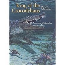 King of the Crocodylians: The Paleobiology of Deinosuchus