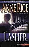 lasher anne rice - Lasher (Lives of Mayfair Witches)