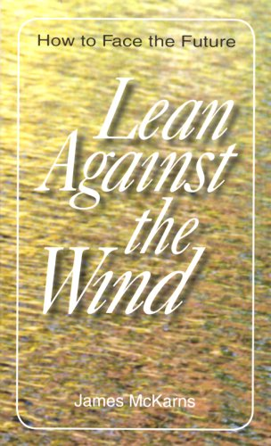 Lean Against the Wind: How to Face the Future