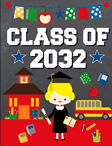 Class of 2032: Back To School or Graduation Gift Ideas for 2019 - 2020 Kindergarten Students :  Notebook | Journal | Diary - Blonde Haired Girl Kindergartener Edition -