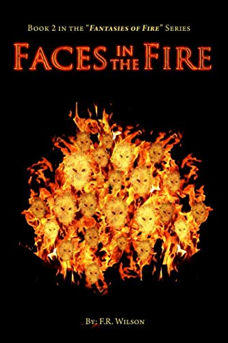 Faces in the Fire (Fantasies of Fire)
