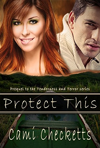Protect This: Prequel to Blog This (Tenderness and Terror .5)