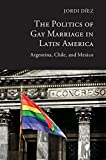 The Politics of Gay Marriage in Latin America, Díez, Jordi, 1107099145