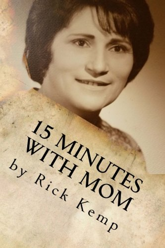 15 Minutes with Mom: Thoughts and Memories from a Woman Born Already Grown pdf