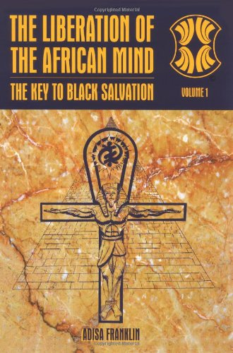 The Liberation of the African Mind: The Key to Black Salvation ebook