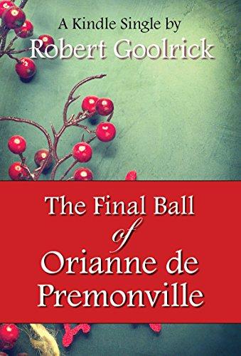 The Final Ball of Orianne de Premonville (Kindle Single)