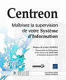 Centreon - Maîtrisez la supervision de votre Système d'Information