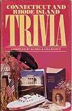 Connecticut and Rhode Island Trivia, Daniel Ramus, 1558530673