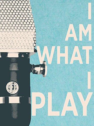 I Am What I Play (Split Cable Av)
