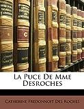 La Puce de Mme Desroches, Catherine Fredonnoit Des Roches, 1148756140