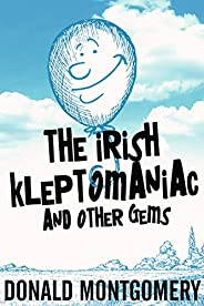 The Irish Kleptomaniac and other Gems