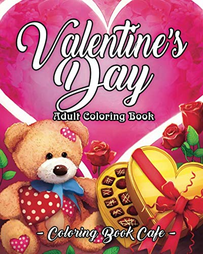 Valentine's Day Adult Coloring Book: An Adult Coloring Book Featuring Romantic, Beautiful and Fun Valentine's Day Designs for Stress and Relaxation]()