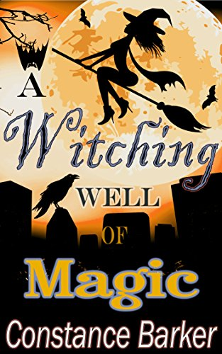 A Witching Well Of Magic by Constance Barker ebook deal