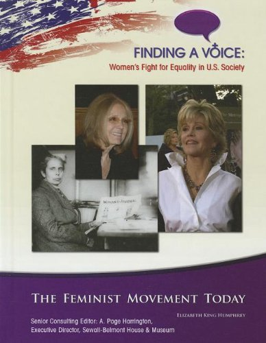 The Feminist Movement Today (Finding a Voice: Women's Fight for Equality in U.S. Society)