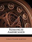 Romances Americanos, Carlos Walker Martnez and Carlos Walker Martínez, 1146466706
