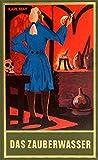 Das Zauberwasser, Band 48 der Gesammelten Werke (Karl Mays Gesammelte Werke)