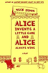Alice Invents a Little Game and Alice Always Wins: A Play