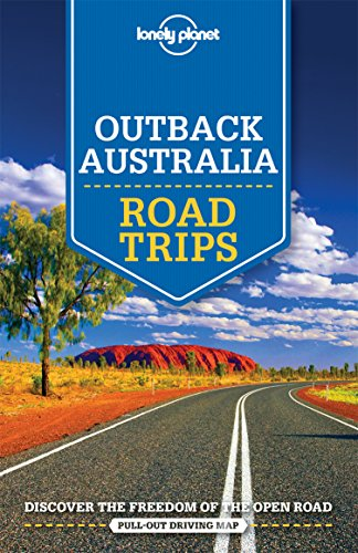 Lonely Planet Outback Australia Road Trips (Travel Guide) (Best Trips In Australia)
