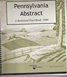 2008 Pennsylvania Abstract : A Statistical Fact Book, Bishop, Carrie, 1580365361