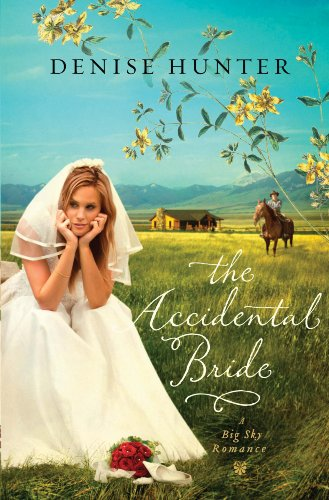The Accidental Bride (A Big Sky Romance Book 2) by [Hunter, Denise]