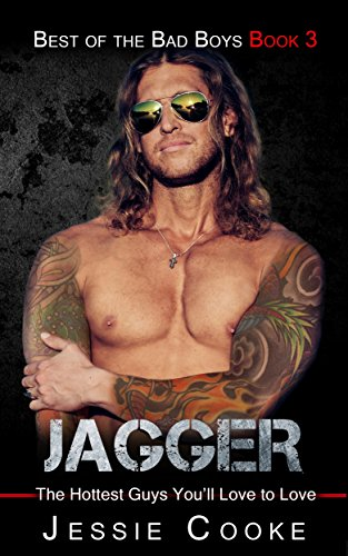 Jagger: The Hottest Guys You'll Love to Love (Best of the Bad Boys Book 3)