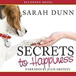 Secrets to Happiness | Sarah Dunn