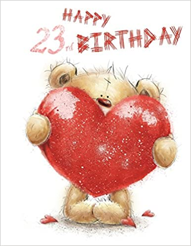 Happy 23rd Birthday Notebook Journal Dairy 105 Lined Pages Cute Teddy Bear Themed Gifts For