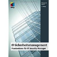 IT-Sicherheitsmanagement: Praxiswissen für IT Security Manager (mitp Professional)